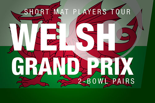 Welsh Grand Prix 2 Bowl Pairs