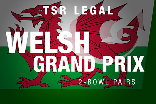 TSR Legal Welsh Grand Prix 2 Bowl Pairs