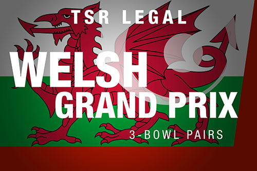 TSR Legal Welsh Grand Prix 3 Bowl Pairs